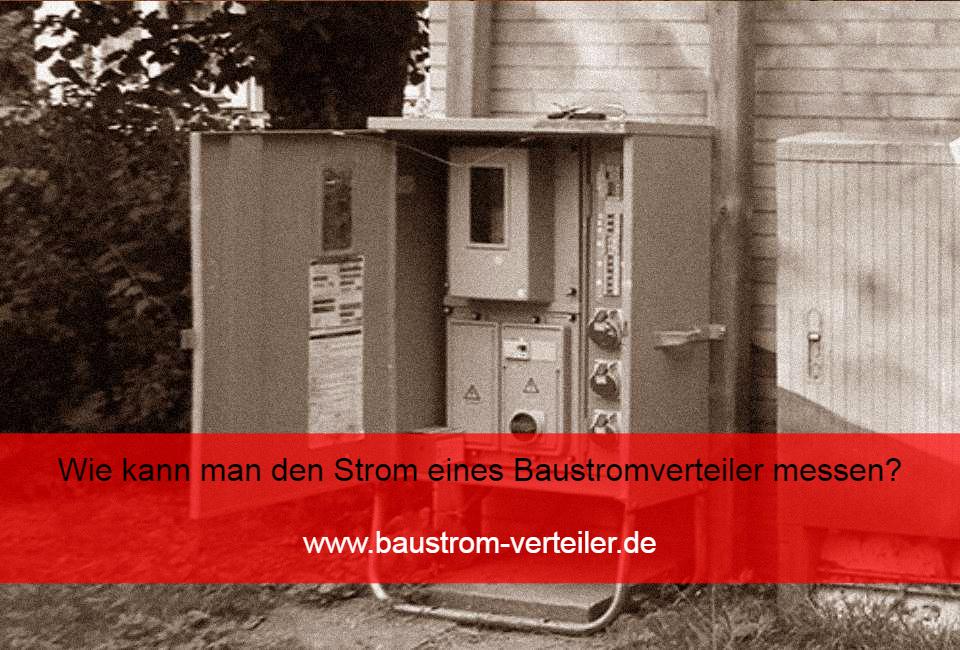 Wie kann man den Strom eines Baustromverteiler messen? - baustrom ...